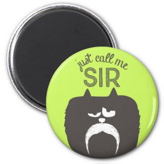 """Just Call Me Sir"" tom-cat wearing mustache Magnet"