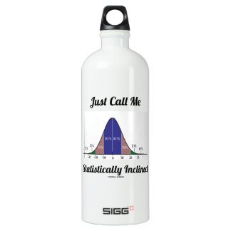 Just Call Me Statistically Inclined (Bell Curve) Aluminum Water Bottle