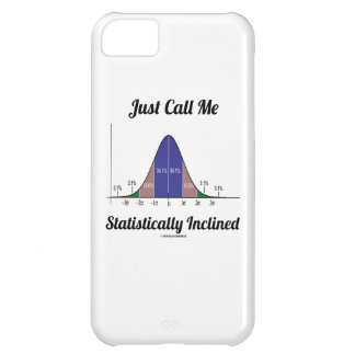 Just Call Me Statistically Inclined (Bell Curve) iPhone 5C Cover