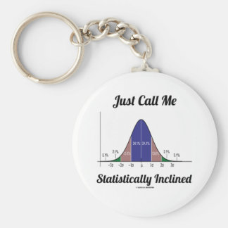 Just Call Me Statistically Inclined (Bell Curve) Key Chain