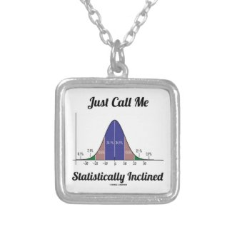 Just Call Me Statistically Inclined (Bell Curve) Custom Jewelry
