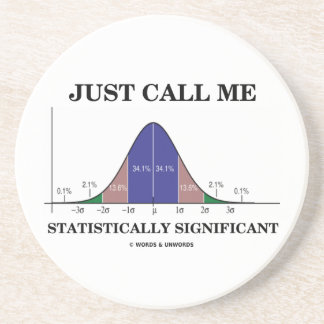 Just Call Me Statistically Significant Bell Curve Coaster