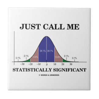 Just Call Me Statistically Significant Bell Curve Tile