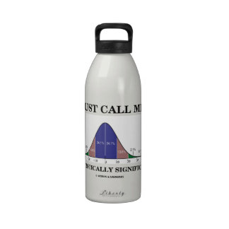 Just Call Me Statistically Significant Bell Curve Drinking Bottles