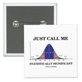 Just Call Me Statistically Significant Pinback Button
