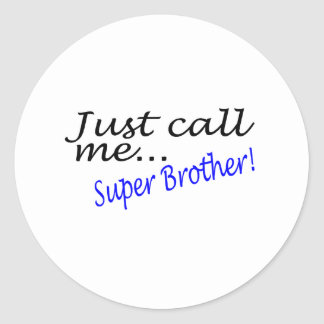 Just Call Me Super Brother Classic Round Sticker