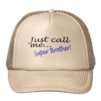 Just Call Me Super Brother Trucker Hat