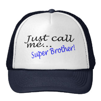 Just Call Me Super Brother Hat