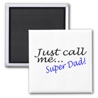 Just Call Me Super Dad 2 Inch Square Magnet
