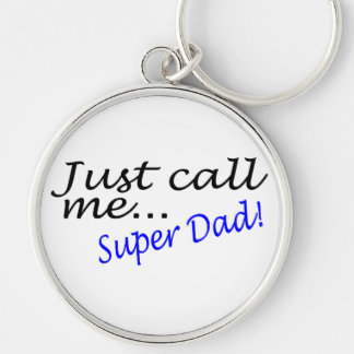 Just Call Me Super Dad Silver-Colored Round Keychain
