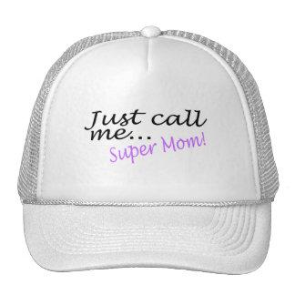 Just Call Me Super Mom Trucker Hat