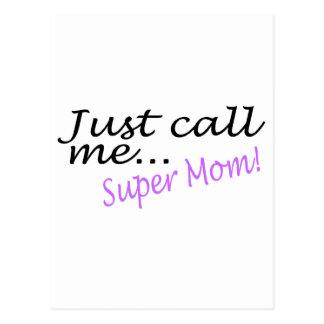 Just Call Me Super Mom Postcard