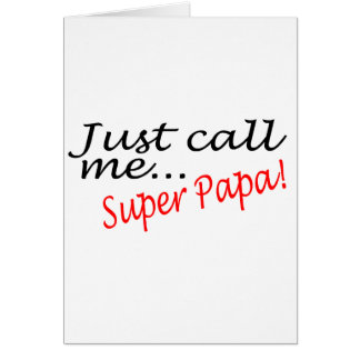 Just Call Me Super Papa Greeting Cards
