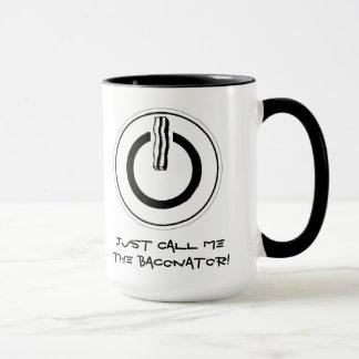 Just call me the Baconator! Mug