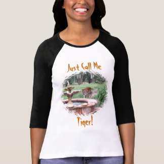 Just Call Me, Tiger! T-Shirt