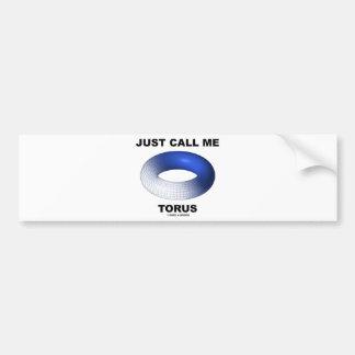 Just Call Me Torus (Blue Torus Topology) Car Bumper Sticker