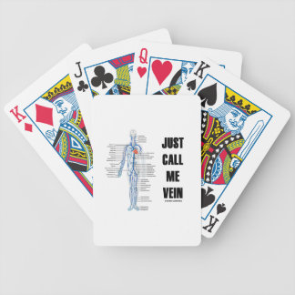 Just Call Me Vein (Anatomical Humor) Bicycle Playing Cards