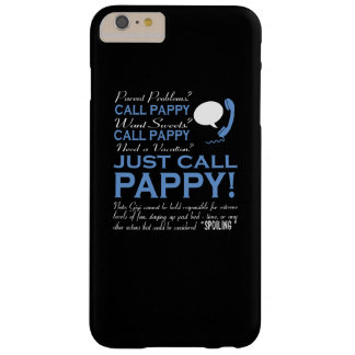 JUST CALL PAPPY BARELY THERE iPhone 6 PLUS CASE