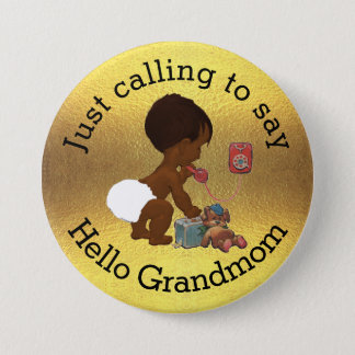 Just Calling to Say Hello Grandmom Pinback Button