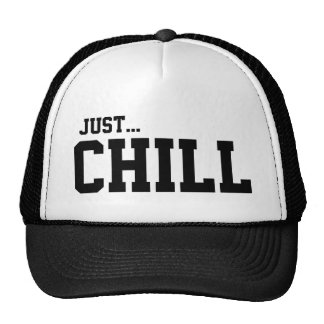 Just...Chill Hats