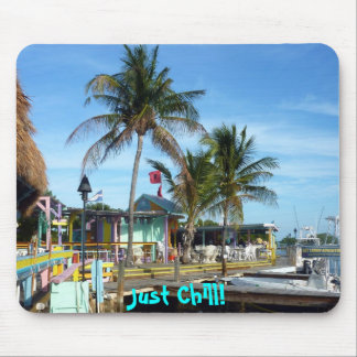 Just Chill! in Key Largo Mouse Pad