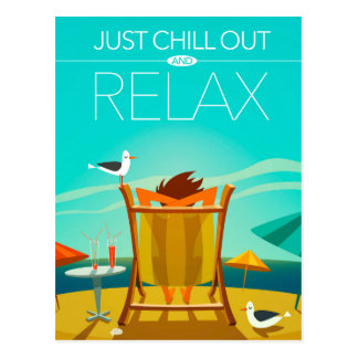 Just Chill Out and Relax Postcard