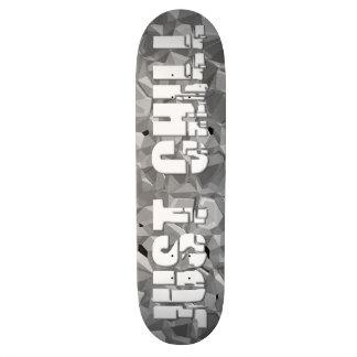 Just Chill Skateboard Deck