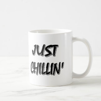 Just Chillin Classic White Coffee Mug