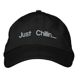 Just Chillin.... Embroidered Baseball Cap