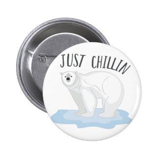 Just Chillin Pinback Button