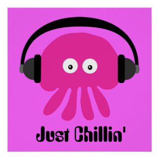 Just Chillin' Pink Jellyfish With Headphones Poster