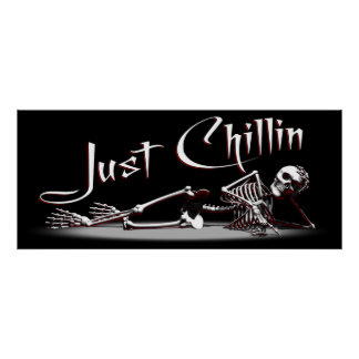 Just Chillin Skeleton Poster