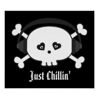 Just Chillin' Skull With Headphones Poster