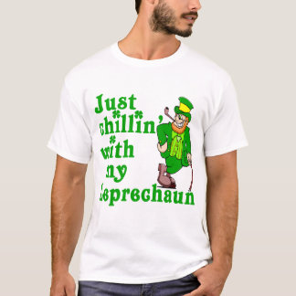 Just Chillin' With My Leprechaun T-Shirt