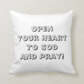 Just Cloud Pillow Open Your Heart To God And Pray!