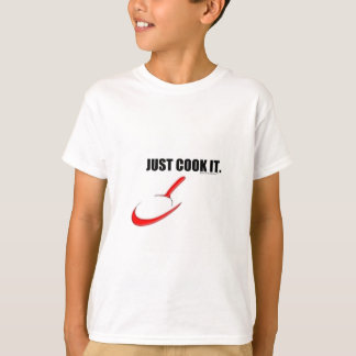 JUST COOK IT. - DADS KITCHEN COOKING FOR KIDS T-Shirt