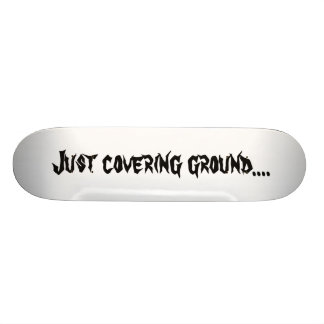 Just covering ground.... skateboard