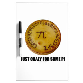 Just Crazy For Some Pi (Pi / Pie Math Humor) Dry Erase Whiteboards