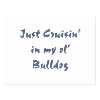 Just cruisin in my ol' Bulldog Postcard