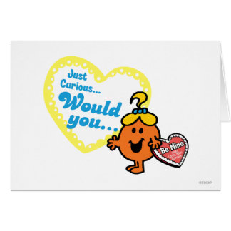 Just Curious Woud you be mine Greeting Card