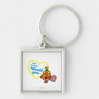 Just Curious Woud you be mine Key Chains
