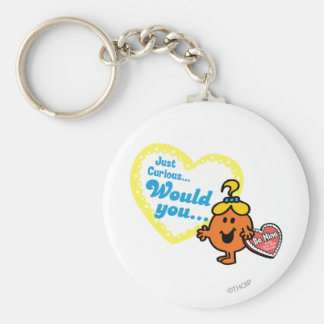 Just Curious Woud you be mine Key Chain