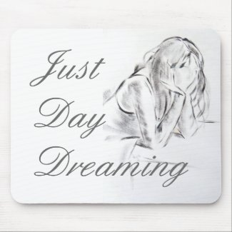 Just Day Dreaming mousepad