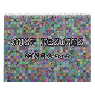 JUST DESIGNS 2013 Calendar