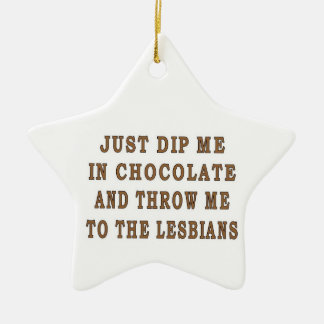 JUST DIP ME IN CHOCOLATE Double-Sided STAR CERAMIC CHRISTMAS ORNAMENT