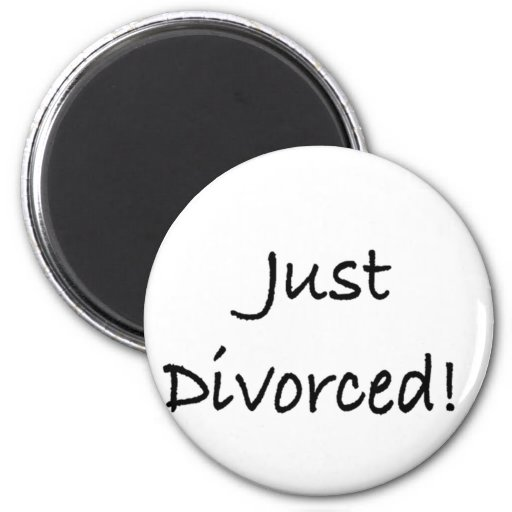 just divorced.png 2 inch round magnet