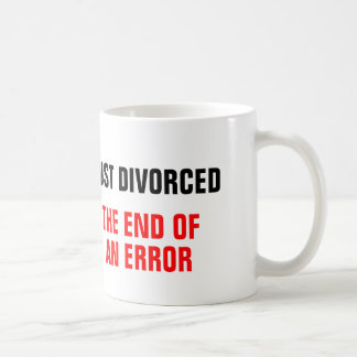 Just Divorced The End Of An Error Classic White Coffee Mug
