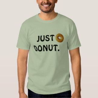 JUST DONUT. T-SHIRT