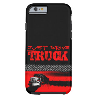 JUST DRIVE Truck: RED Tough iPhone 6 Case
