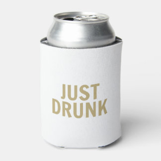 'Just Drunk' Can Cooler